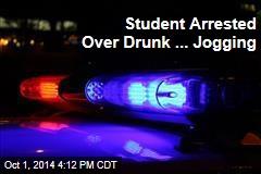 Student Arrested Over Drunk ... Jogging