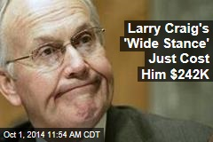 Larry Craig's 'Wide Stance' Just Cost Him $242K