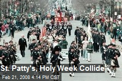 St. Patty's, Holy Week Collide