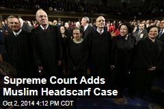 Supreme Court Adds Muslim Headscarf Case