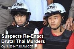 Suspects Re-Enact Brutal Thai Murders