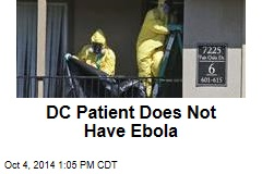 DC Patient Does Not Have Ebola