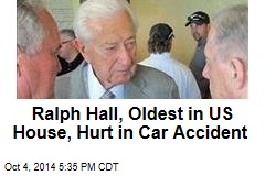 Ralph Hall, Oldest in US House, Hurt in Car Accident