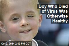 Boy Who Died of Virus Was Otherwise Healthy