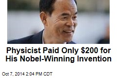 Physicist Paid Only $200 for His Nobel-Winning Invention
