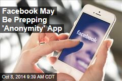 Facebook May Be Prepping 'Anonymity' App