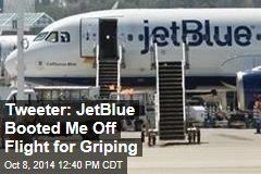 Tweeter: JetBlue Booted Me Off Flight for Griping