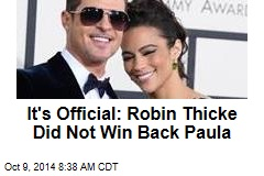 It's Official: Robin Thicke Did Not Win Back Paula Patton