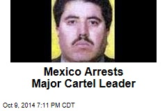 Mexico Arrests Major Cartel Leader