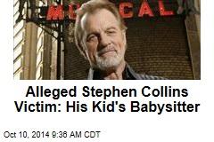 Alleged Stephen Collins Victim: His Kid's Babysitter