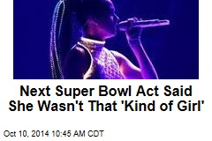Next Super Bowl Act Said She Wasn't That 'Kind of Girl'