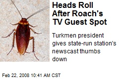 Heads Roll After Roach's TV Guest Spot