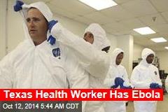 Texas Health Worker Has Ebola