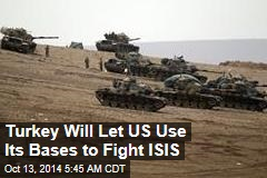 Turkey Will Let US Use Its Bases to Fight ISIS