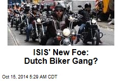 ISIS' New Foe: Dutch Biker Gang?