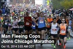 Man Fleeing Cops Joins Chicago Marathon