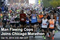 Man Fleeing Cops Joins Chicago Marathon