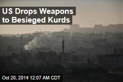US Drops Weapons to Besieged Kurds