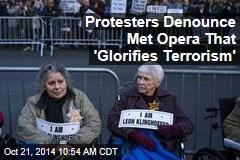 Protesters Denounce Met Opera That 'Glorifies Terrorism'