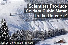 Scientists Produce 'Coldest Cubic Meter in the Universe'