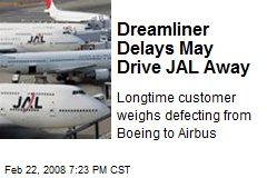 Dreamliner Delays May Drive JAL Away