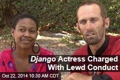 Django Actress Charged With Lewd Conduct