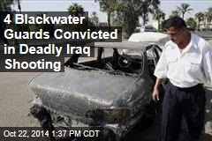 4 Blackwater Guards Convicted in Deadly Iraq Shooting