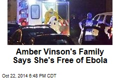 Amber Vinson's Family Says She's Free of Ebola