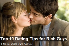 Top 10 Dating Tips for Rich Guys