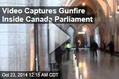 Video Captures Gunfire Inside Canada Parliament