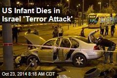 US Infant Dies in Israel 'Terror Attack'