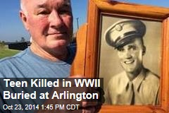 Teen Killed in WWII Buried at Arlington