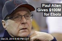 Paul Allen Gives $100M for Ebola