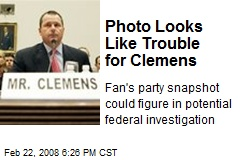 Photo Looks Like Trouble for Clemens