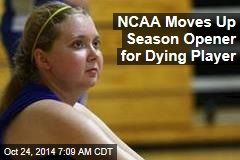NCAA Moves Up Season Opener for Dying Player