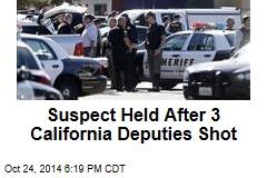 Suspect Held After 3 California Deputies Shot