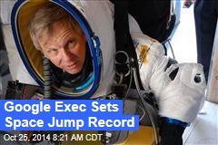Google Exec Sets Space Jump Record