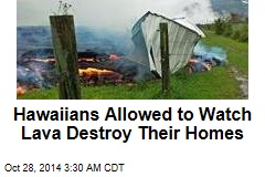 Hawaii: Residents Can Watch Lava Destroy Their Homes