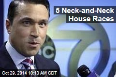 5 Neck-and-Neck House Races