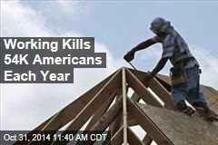 Working Kills 54K Americans Each Year