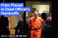 Frein Placed in Dead Officer's Handcuffs