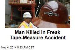 Guy Killed in Freak Tape-Measure Accident