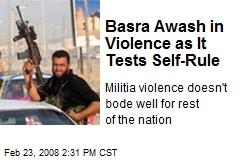 Basra Awash in Violence as It Tests Self-Rule