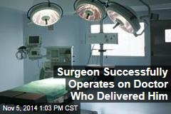 Surgeon Successfully Operates on Doctor Who Delivered Him