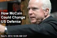 How McCain Could Change US Defense