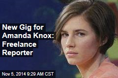 New Gig for Amanda Knox: Freelance Reporter