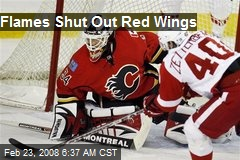 Flames Shut Out Red Wings