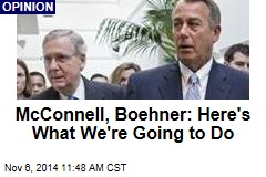 McConnell, Boehner: Here's What We're Going to Do