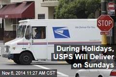 During Holidays, USPS Will Deliver on Sundays