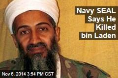Navy SEAL Confirms He Shot bin Laden